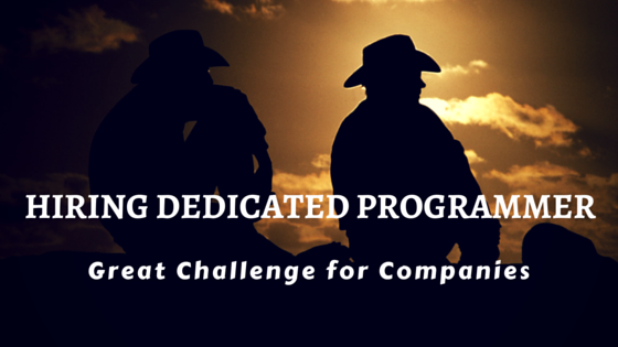 Hiring Dedicated Programmer – Great Challenge for Companies