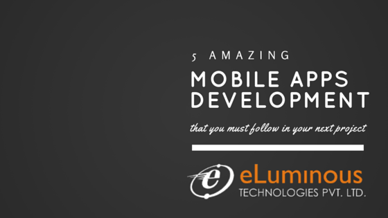 5 amazing Mobile Apps Development trends that you must include in your next project.
