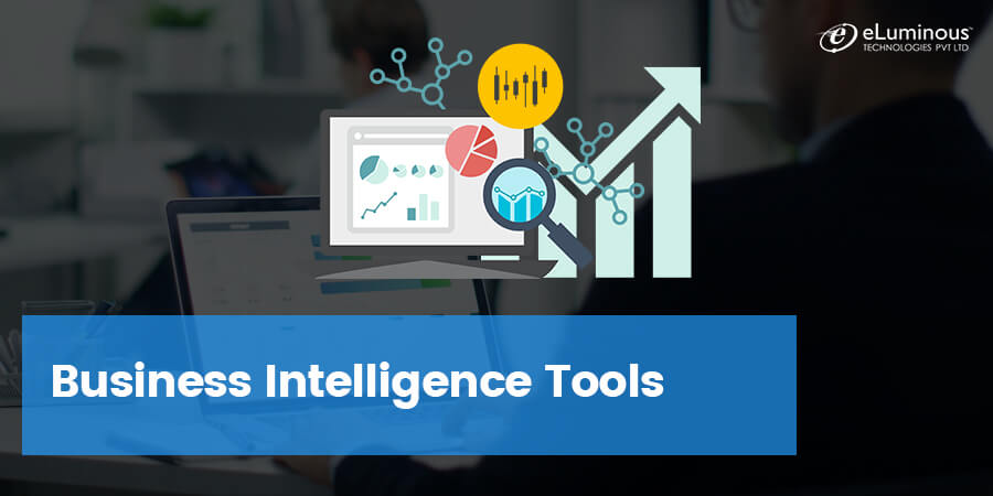 How different Business Intelligence Tools are evolving and adding a value to the businesses?