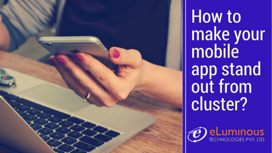 How to make your mobile app stand out from a cluster?