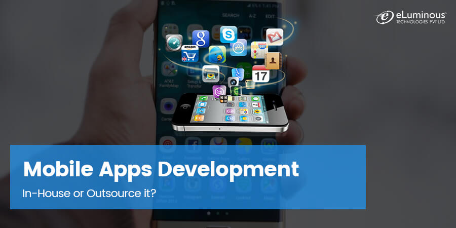 Mobile Apps Development-Should You Do it In-House or Outsource it?