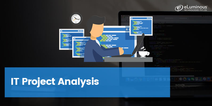 Best Guide to master the IT project analysis for every Professional.