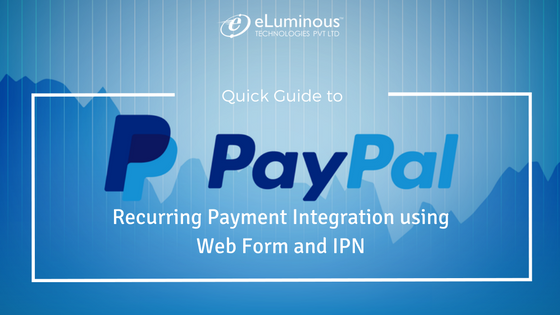 PayPal Recurring Payment Integration using Web Form and IPN