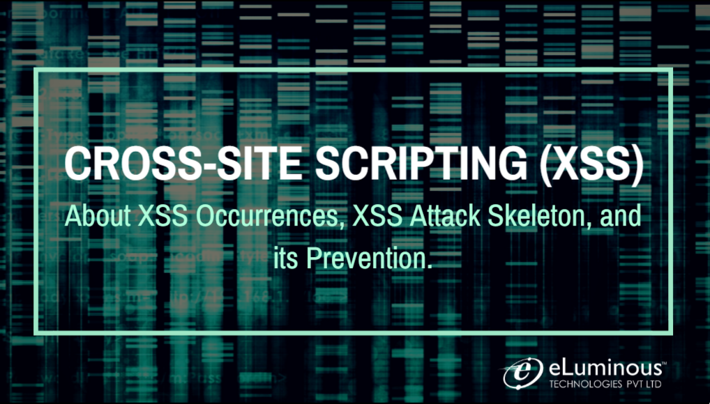 Cross-Site Scripting (XSS): About XSS Occurrences, XSS Attack Skeleton, and Prevention
