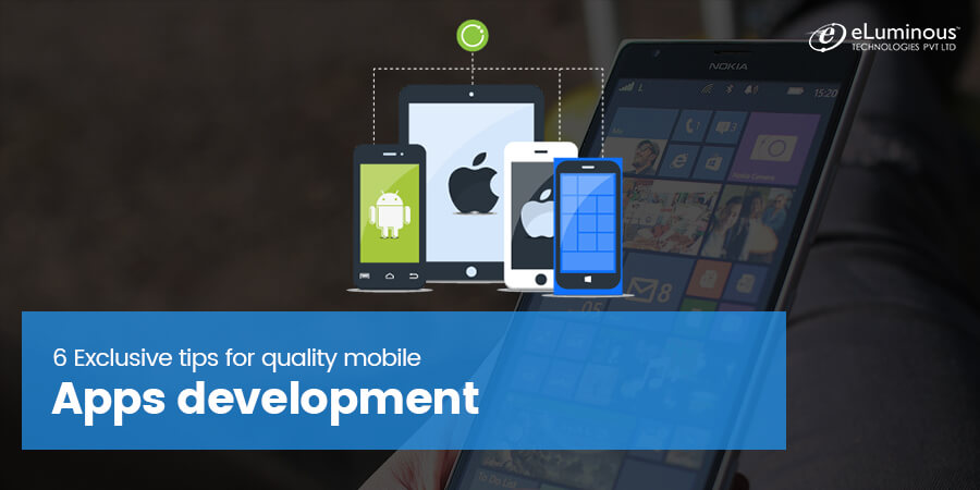6 Exclusive tips for quality mobile apps development
