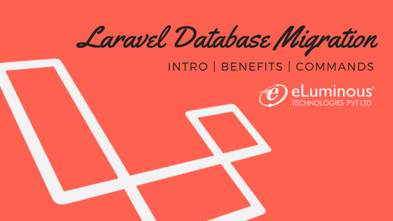 How Laravel Database Migrations always proves to be helpful for Laravel Developers?