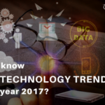 Do you know top 7 technology trends for the year 2017?