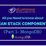 MEAN Stack Components: (Part 1- MongoDB)