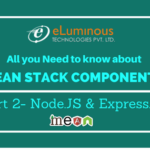Mean Stack Components: (Part 2-Node.JS& Express.JS)