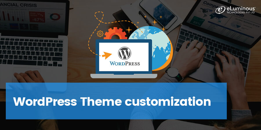 The Easiest Guide on Internet for WordPress Theme customization