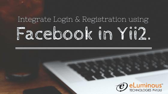 How to Integrate Login & Registration using Facebook in Yii2 Framework?