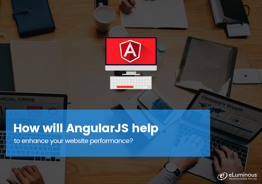 How will AngularJS help to enhance your website performance?