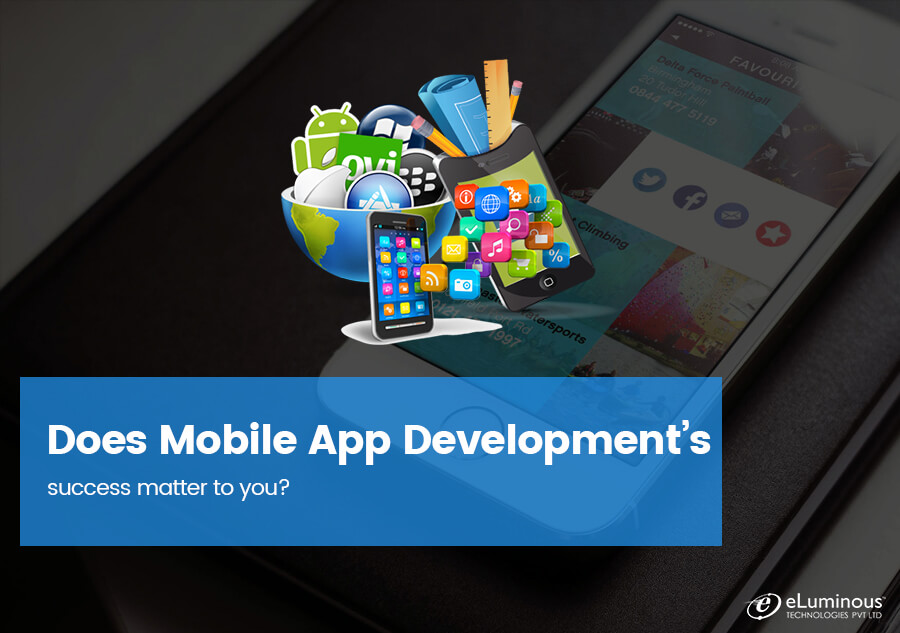 Does the Mobile App Development's success matter to you?