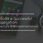 Guide to build a successful mobile application: (Ionic Architecture and Implementation)