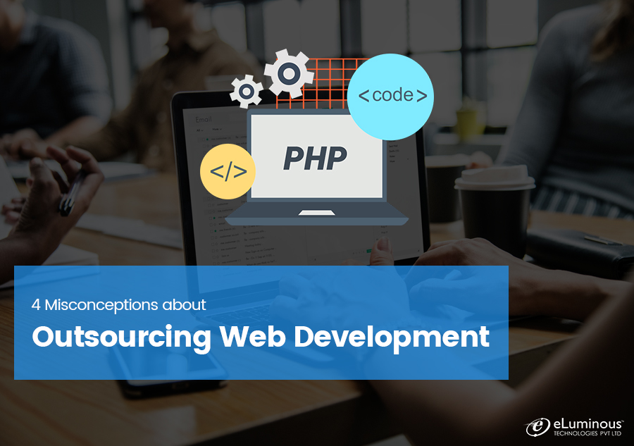 4 Misconceptions about Outsourcing Web Development