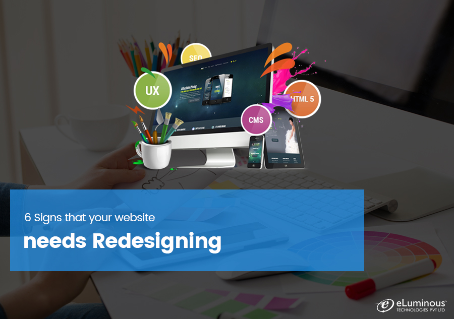 6 Signs that your website needs Redesigning