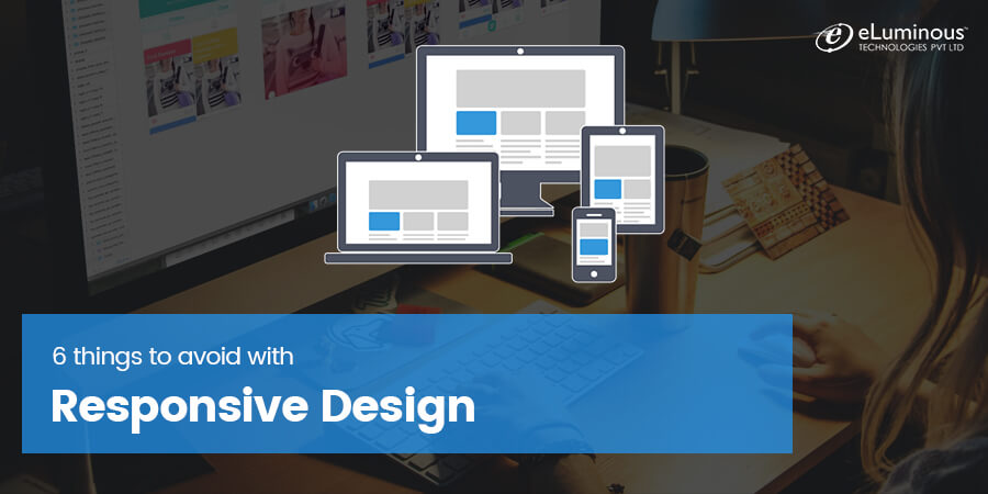 6 things to avoid with Responsive Design