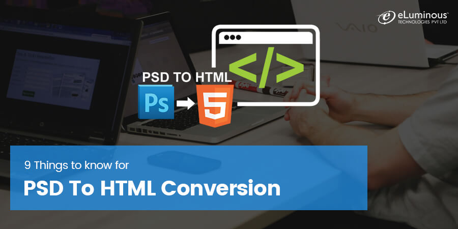 9 Things you must know about PSD To HTML Conversion