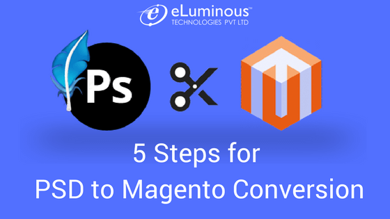 5 Steps for PSD to Magento Conversion