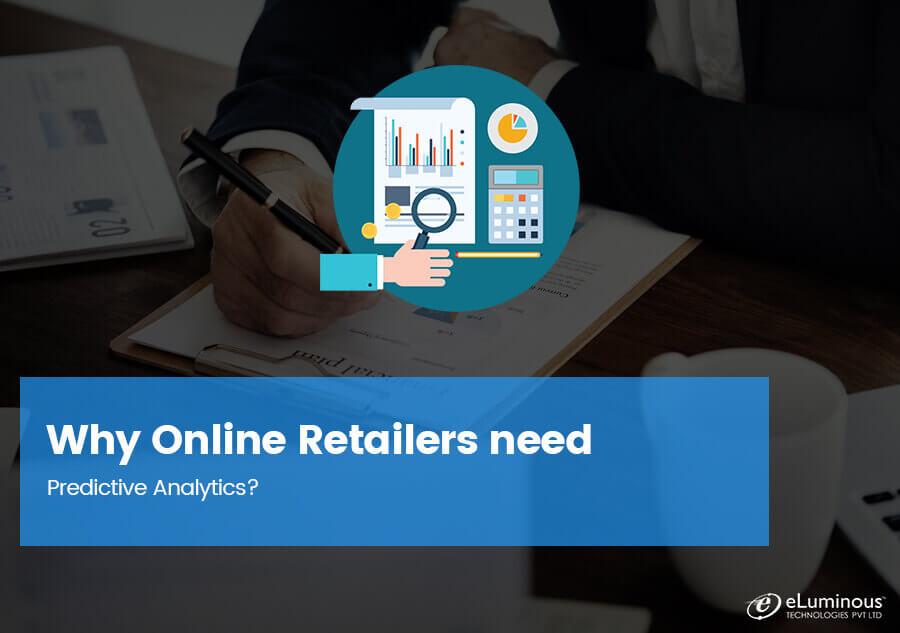 Why Online Retailers need Predictive Analytics?