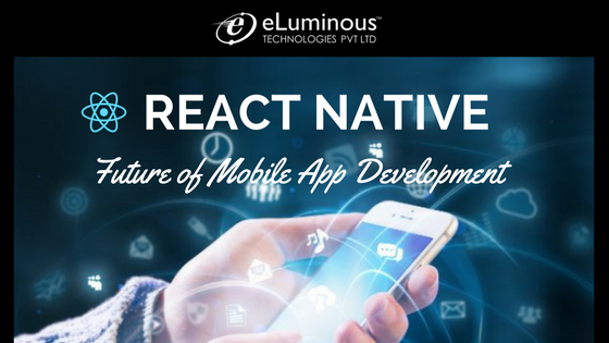 React Native – The Future of Mobile App Development
