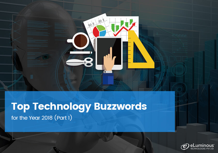 Top Technology Buzzwords for the Year 2018 (Part 1)