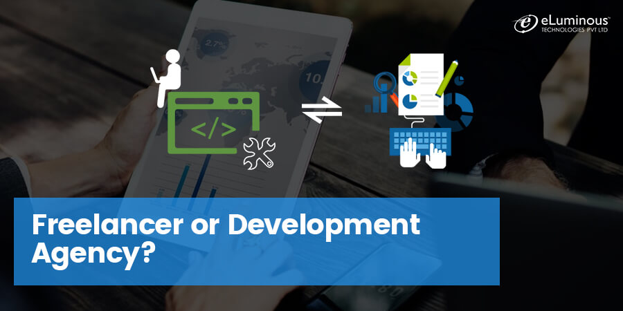 Who should build your mobile app: Freelancer or a Development Agency?