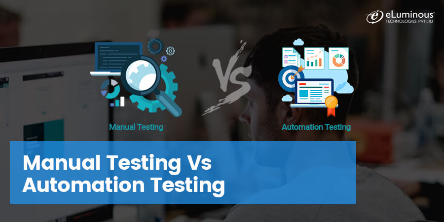Manual Testing Versus Automation Testing