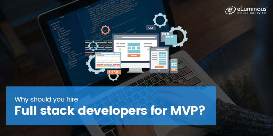 Why should you hire full stack developers for MVP Development?