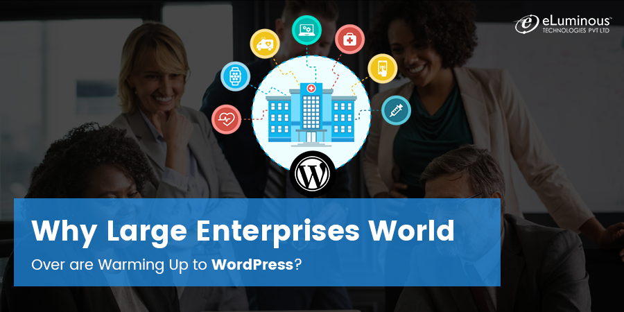 Why Large Enterprises World Over are Warming Up to WordPress?