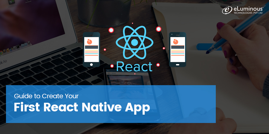 Guide to Create Your First React Native App