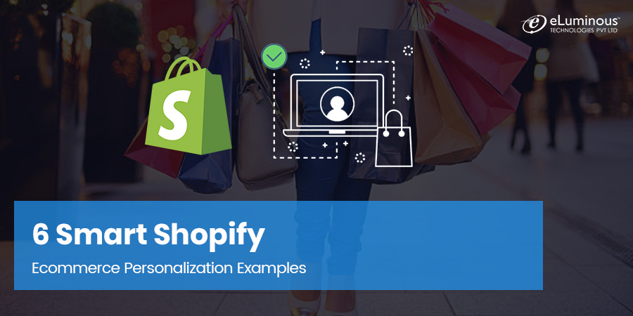6 Smart Shopify Ecommerce Personalization Examples