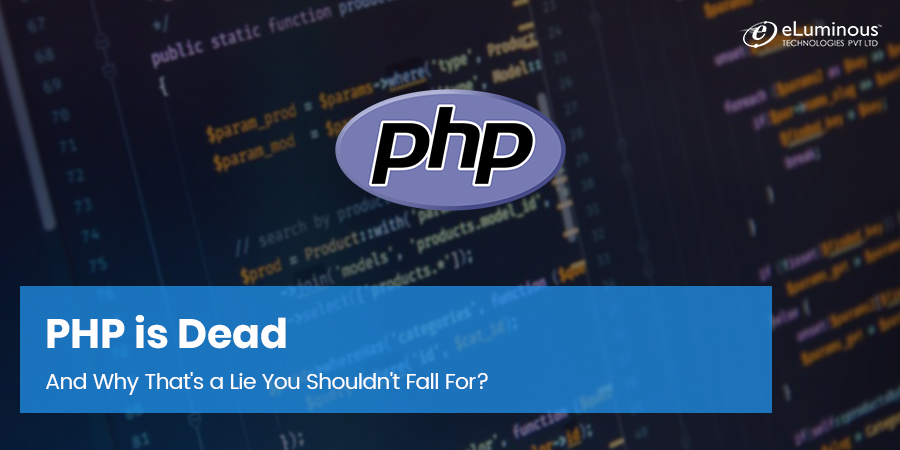PHP is Dead – And Why That's a Lie You Shouldn't Fall For