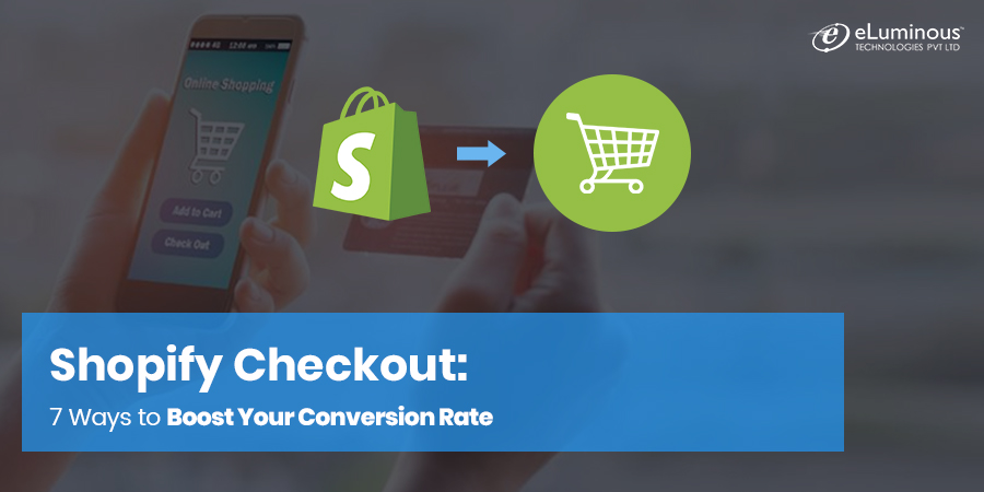 Shopify Checkout: 7 Ways to Boost Your Conversion Rate
