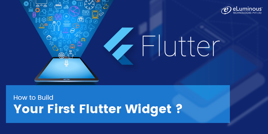 How to Build Your First Flutter Widget