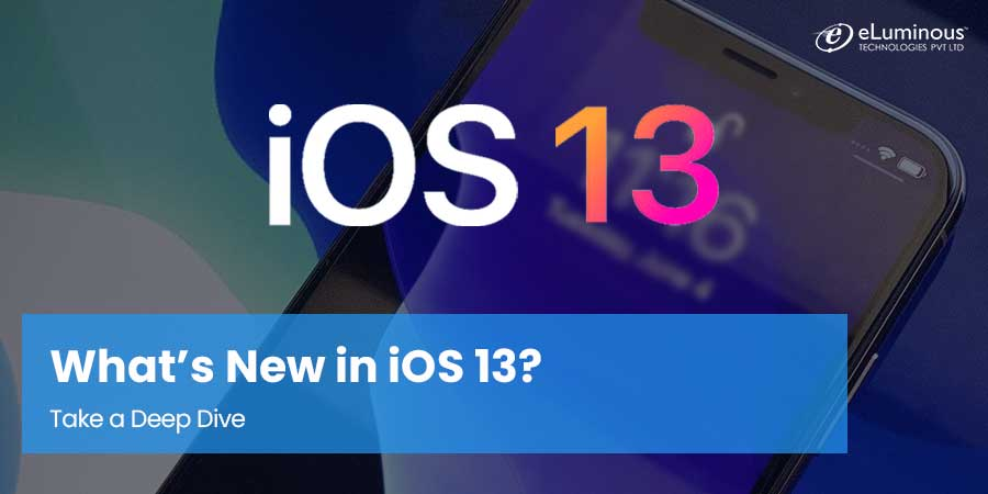 What's New in iOS 13? – Take a Deep Dive