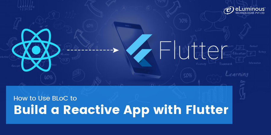 How to Use BLoC to Build a Reactive App with Flutter