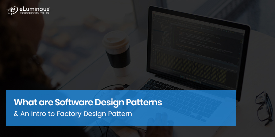 What are Software Design Patterns & An Introduction to Factory Design Pattern