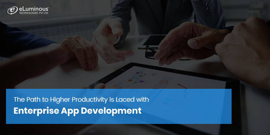 The Path to Higher Productivity is Laced with Enterprise App Development