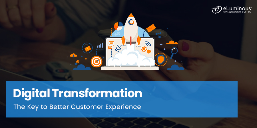 Digital Transformation: The Key to Better Customer Experience