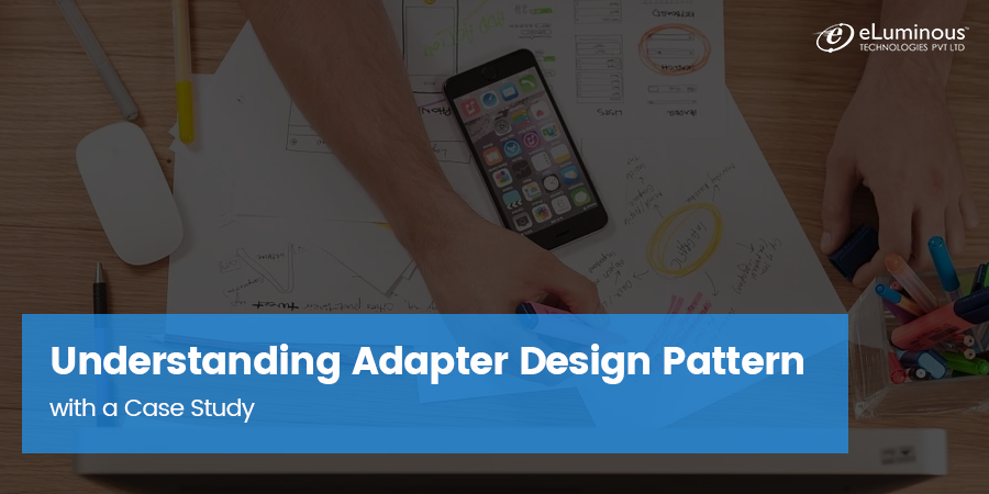 Understanding Adapter Design Pattern with a Case Study