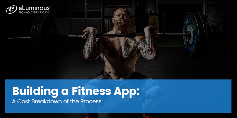 Building a Fitness App: A Cost Breakdown of the Process